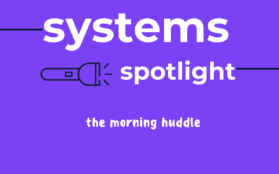 Systems Spotlight – The Morning Huddle